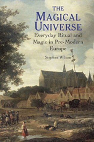 9781852854454: The Magical Universe: Everyday Ritual and Magic in Pre-Modern Europe