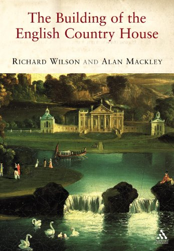 The Building of the English Country House: The Building of the English Country House, 1660-1880: ...