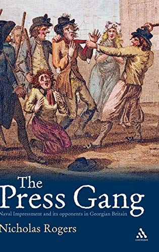9781852855680: The Press Gang: Naval Impressment and its opponents in Georgian Britain