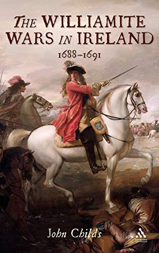 The Williamite Wars in Ireland, 1688-91: John Childs