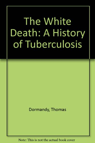 9781852856625: The White Death: A History of Tuberculosis