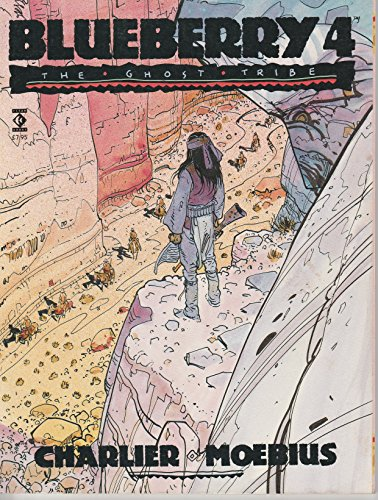 Blueberry 4: The Ghost Tribe: Charlier/Moebius