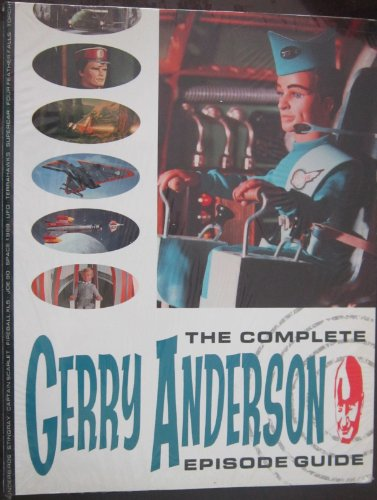 9781852862169: The Complete Gerry Anderson Episode Guide