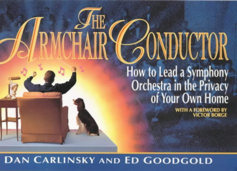 9781852865399: The Armchair Conductor: How to Lead a Symphony Orchestra in the Privacy of Your Own Home