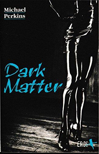 Dark Matter: Michael Perkins