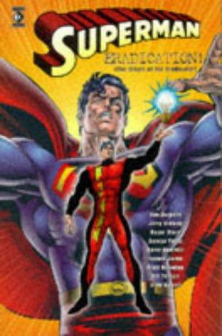 9781852866662: Superman Eradication! (The Origin of the Eradicator)