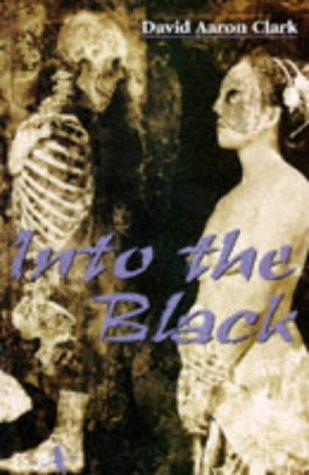 Into the Black: Clark, David Aaron