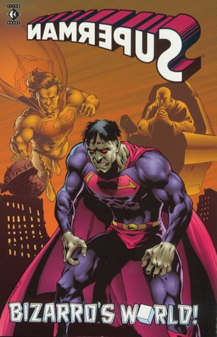 Superman: Bizarro's World (Superman) (9781852867140) by Dan Jurgens; Karl Kesel; Roger Stern; Louise Simonson