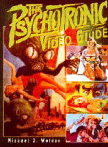 The Psychotronic Video Guide: Weldon, Michael