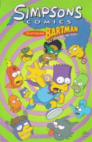 Simpsons Comics Featuring Bartman: Best of the Best: Groening, Matt; etc.