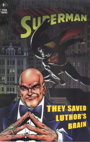 9781852869427: Superman: They Saved Luthor's Brain (Superman)