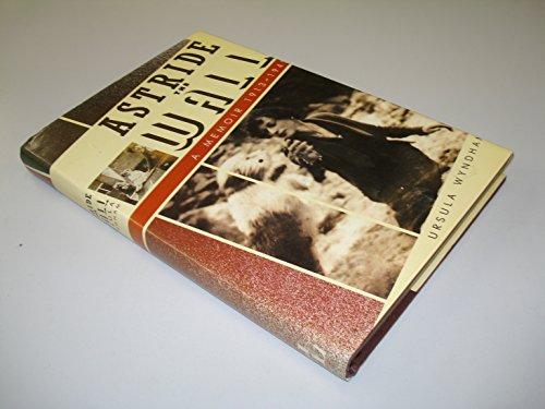 9781852910501: Astride the Wall : A Memoir, 1913-1945