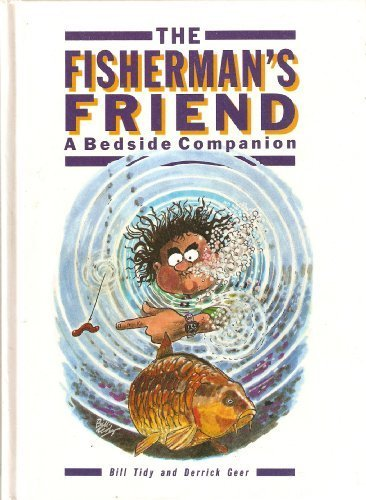 The Fisherman's Friend: A Bedside Companion (9781852910587) by Bill Tidy; Derrick Geer