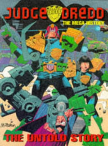 Judge Dredd: The Mega-History (Judge Dredd)