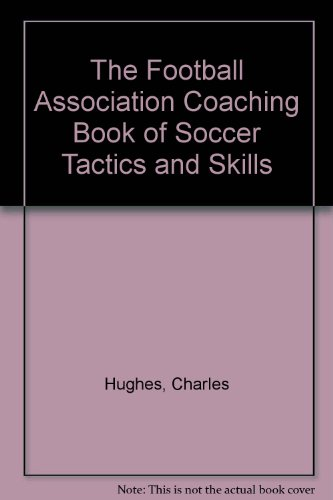 9781852915087: The Football Association Coaching Book of Soccer Tactics and Skills