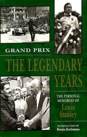 Grand Prix. The Legendary Years. The Personal: Stanley, Louis
