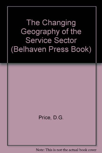9781852930141: The Changing Geography of the Service Sector (Belhaven Press Book)