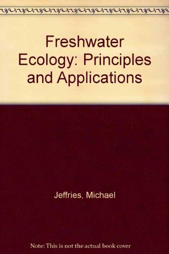 Freshwater Ecology : Principles and Applications: Jeffries, Michael; Mills, Derek