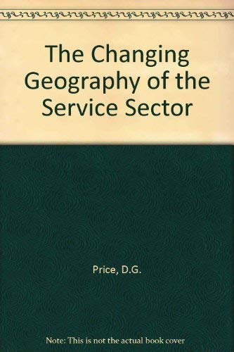 9781852930653: The Changing Geography of the Service Sector
