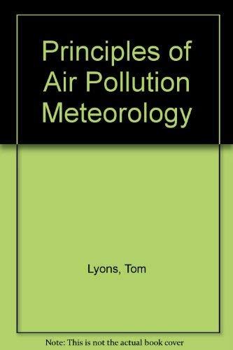 Principles of Air Pollution Meteorology Lyons: Lyons Scott,Bill., Tom.