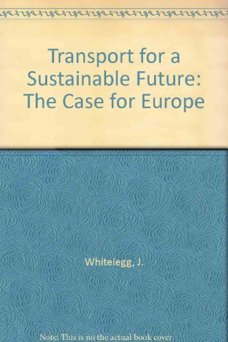 9781852931452: Transport for a Sustainable Future: The Case for Europe