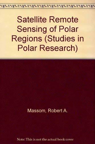 9781852931797: Satellite Remote Sensing of Polar Regions (Studies in Polar Research)