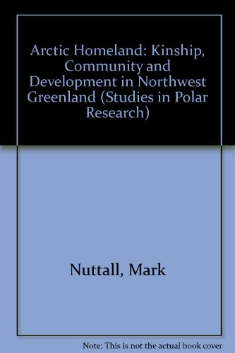 9781852932251: Arctic Homeland: Kinship, Community and Development in Northwest Greenland (Scott Polar Research series)