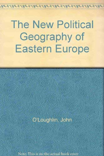 The New Political Geography of Eastern Europe: O'Loughlin, John, Wusten,