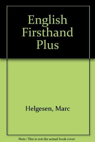 English Firsthand Plus: Marc Helgesen, etc.,