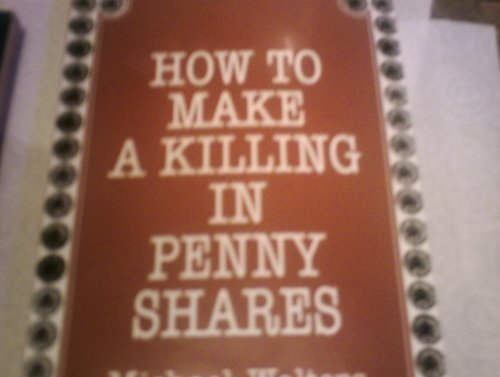 HOW TO MAKE A KILLING IN PENNY: WALTERS MICHAEL
