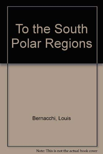 9781852970352: To the South Polar Regions