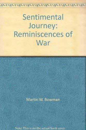 Sentimental Journey: Reminiscences of War: Martin W. Bowman