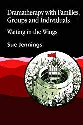 9781853020148: Dramatherapy with Families, Groups and Individuals: Waiting in the Wings