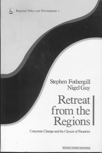 9781853021008: Retreat from the Regions: Corporate Change and the Closure of Factories (Regional policy & development)