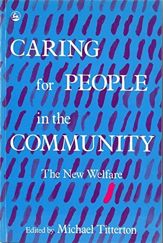9781853021121: Caring for People in the Community: The New Welfare: The New Agenda for Welfare