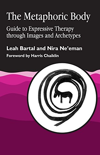 9781853021527: The Metaphoric Body: Guide to Expressive Therapy through Images and Archetypes
