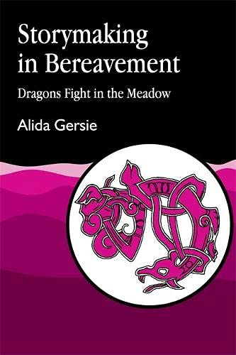 9781853021763: Storymaking in Bereavement: Dragons Fight in the Meadow