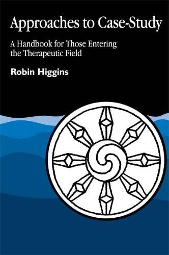 9781853021824: Approaches to Case Study: A Handbook for Those Entering the Therapeutic Field