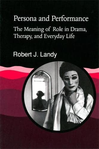 9781853022302: Persona and Performance: The Meaning of Role in Drama, Therapy and Everyday Life