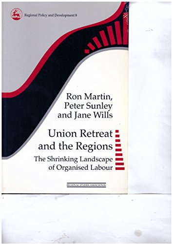 9781853022555: Union Retreat and the Regions: The Shrinking Landscape of Organised Labour (Regional Policy & Development)