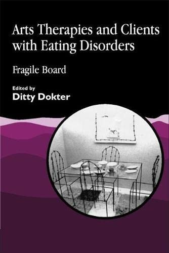 9781853022562: Arts Therapies and Clients with Eating Disorders: Fragile Board
