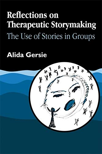 9781853022722: Reflections on Therapeutic Storymaking: The Use of Stories in Groups