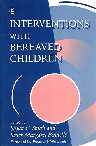9781853022852: Interventions With Bereaved Children