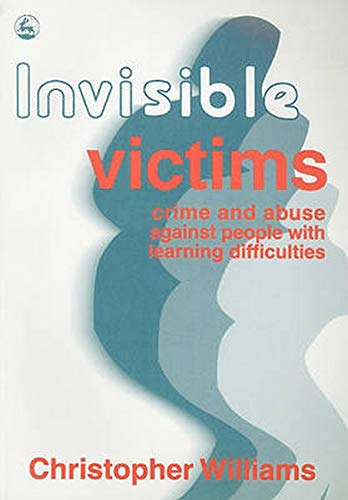 9781853023095: Invisible Victims: Crime and Abuse Against People with Learning Disabilities