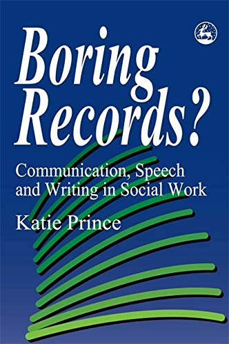 9781853023255: Boring Records?: Communication, Speech and Writing in Social Work