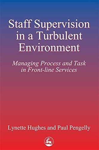 9781853023279: Staff Supervision in a Turbulent Environment: Managing Process and Task in Front-line Services