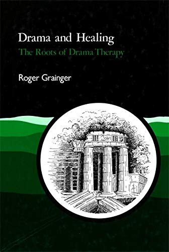 9781853023378: Drama and Healing: The Roots of Drama Therapy