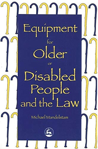 Equipment for Older or Disabled People and the Law: Michael Mandelstam