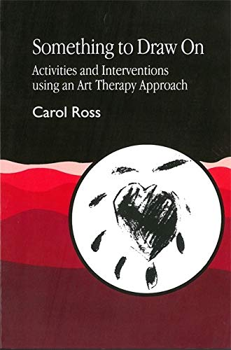 9781853023637: Something to Draw On: Activities and Interventions using an Art Therapy Approach