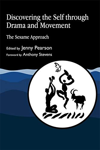 9781853023842: Discovering the Self through Drama and Movement: The Sesame Approach